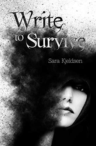 Write To Survive by [Sara Kjeldsen]