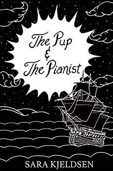 The Pup And The Pianist by [Sara Flower Kjeldsen]