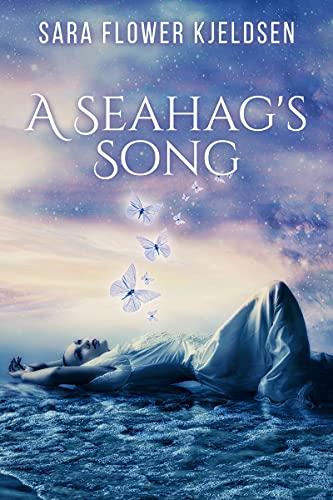 A Seahag's Song by [Sara Kjeldsen]