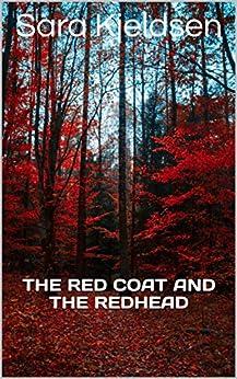 The Red Coat And The Redhead by [Sara Kjeldsen]