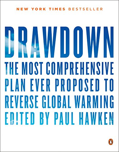 Drawdown: The Most Comprehensive Plan Ever Proposed to Reverse Global Warming by [Paul Hawken, Tom Steyer]
