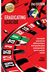 Eradicating Ecocide 2nd edition: Laws and Governance to Stop the Destruction of the Planet Kindle Edition