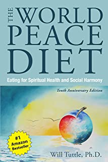 World Peace Diet, The (Tenth Anniversary Edition): Eating for Spiritual Health and Social Harmony