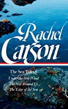Rachel Carson: The Sea Trilogy (LOA #352): Under the Sea-Wind / The Sea Around Us / The Edge of the Sea